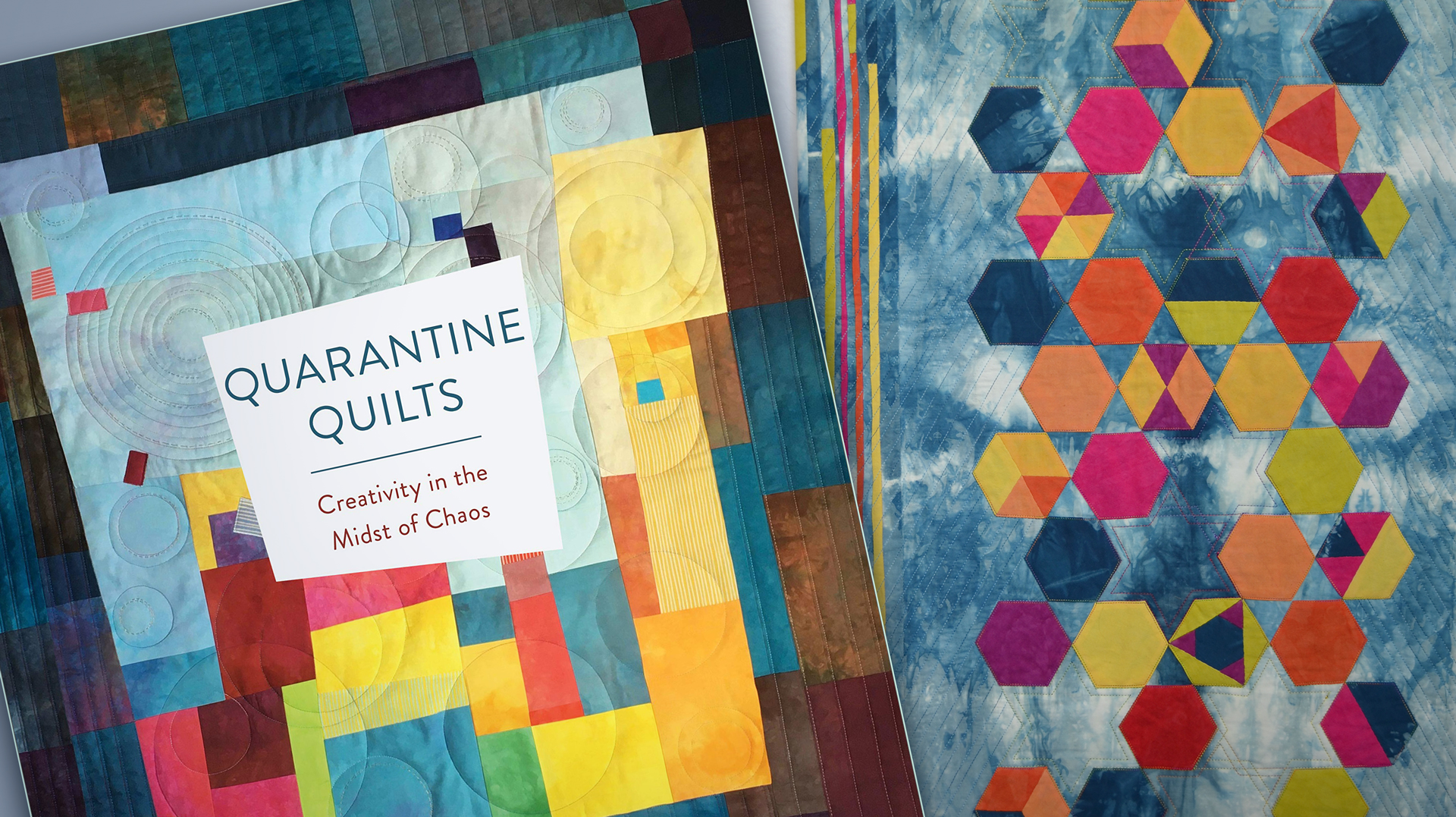 Quarantine Quilts: Creativity in the Midst of Chaos